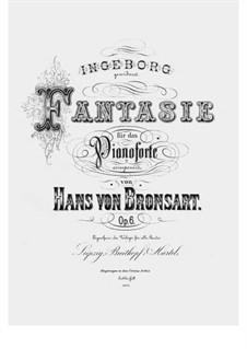 Fantasie, Op.6: Fantasie by Hans Bronsart von Schellendorff