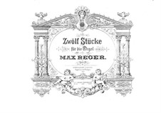 Twelve Pieces for Organ, Op.80: Pieces No.7-12 by Max Reger
