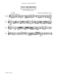 Asa Kembara (The Wanderer of Desire) for solo violin: Asa Kembara (The Wanderer of Desire) for solo violin by Michael Gunadi