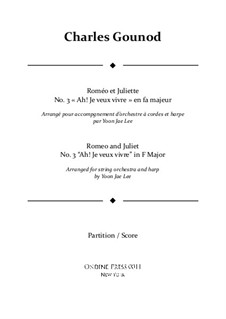 Romeo et Juliette (Romeo and Juliet): Ah! Je veux vivre in F Major – full score by Charles Gounod