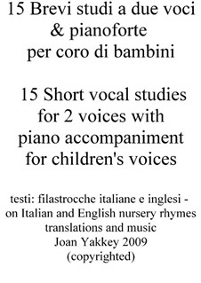15 Short Studies for 2 part Children's Choir: 15 Short Studies for 2 part Children's Choir by Joan Yakkey