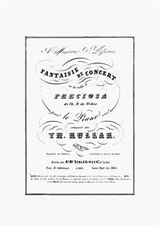Grande Fantaisie de Concert sur des motifs de 'Preciosa' de Weber, Op.14: Grande Fantaisie de Concert sur des motifs de 'Preciosa' de Weber by Theodor Kullak