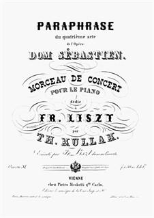 Paraphrase du quatrième acte de l'Opéra 'Dom Sebastian', Op.31: Paraphrase du quatrième acte de l'Opéra 'Dom Sebastian' by Theodor Kullak