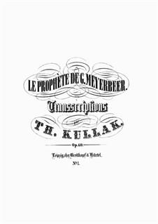 Le Prophète de G. Meyerbeer. Sept Transcriptions de Concert, Op.60: No.1 Prelude et choeur pastoral by Theodor Kullak