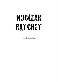 Nuclear Ratchet: Full score by Amanda McCullough