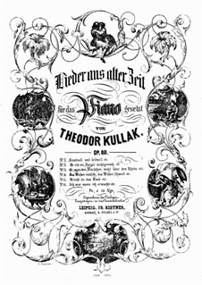Lieder aus alter Zeit, Op.80: For piano by Theodor Kullak