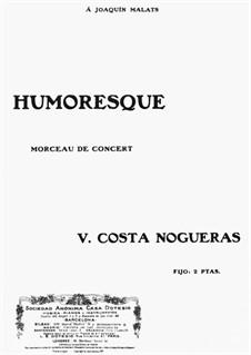 Humoresque. Morceau de Concert: Humoresque. Morceau de Concert by Vicente Costa Nogueras
