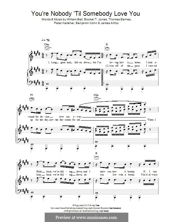 You're Nobody 'Til Somebody Loves You: For voice and piano (or guitar) by Benjamin Kohn, Booker T. Jones, Peter Kelleher, Thomas Barnes, William Bell, James Arthur