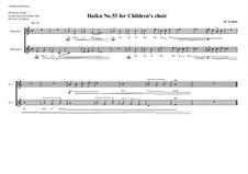 Haiku No.53 for children's choir, MVWV 474: Haiku No.53 for children's choir by Maurice Verheul