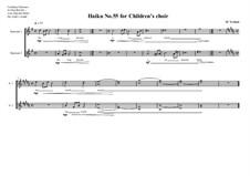 Haiku No.55 for children's choir, MVWV 476: Haiku No.55 for children's choir by Maurice Verheul