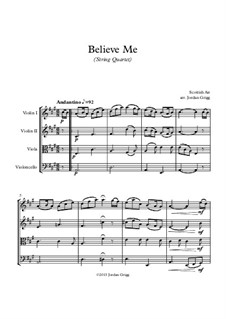 Believe Me: For string quartet by Unknown (works before 1850)