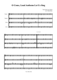 O Come Loud Anthems Let Us Sing (String Quartet): O Come Loud Anthems Let Us Sing (String Quartet) by Unknown (works before 1850)