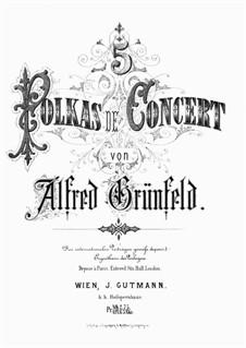 5 Polkas de Concert: 5 Polkas de Concert by Alfred Grünfeld