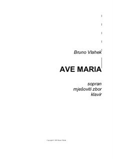 Ave Maria, Op.1: For choir and piano reduction by Bruno Vlahek