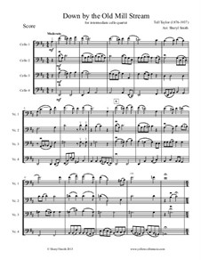 Down by the Old Mill Stream: For four intermediate cellos (cello quartet) by Tell Taylor