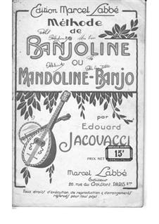 Méthode de Banjoline ou Mandoline-Banjo: Méthode de Banjoline ou Mandoline-Banjo by Edouard Jacovacci