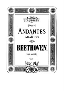 Andantes and Adagios: Book I. Arrangement for organ by Ludwig van Beethoven