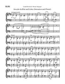 Jesu, der du Blut und Leben (Intonation und Choral): Jesu, der du Blut und Leben (Intonation und Choral) by Leopold Kozeluch
