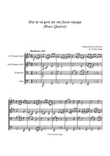Der är så gott att om Jesus sjunga: For brass quartet by folklore