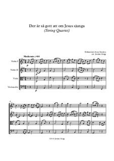 Der är så gott att om Jesus sjunga: For string quartet by folklore