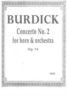 Concerto No.2 for Horn and Orchestra, Op.74: Concerto No.2 for Horn and Orchestra by Richard Burdick
