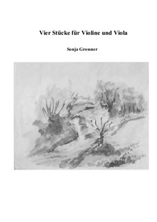 Four pieces for violin and viola: Four pieces for violin and viola by Sonja Grossner
