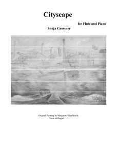 Cityscape for flute solo and piano: Cityscape for flute solo and piano by Sonja Grossner