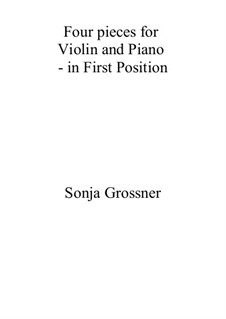 Four pieces for violin solo and piano: Four pieces for violin solo and piano by Sonja Grossner