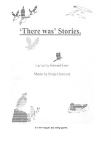 There was Stories: For string quartet and two singers by Sonja Grossner