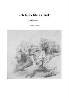 Acht Kleine Klavier Stücke, variationen: Acht Kleine Klavier Stücke, variationen by Sonja Grossner