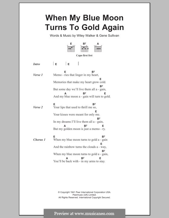When My Blue Moon Turns To Gold Again (Elvis Presley): Lyrics and chords by Gene Sullivan, Wiley Walker