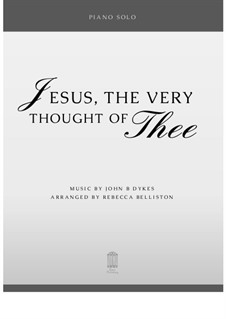 Jesus! The Very Thought of Thee: For piano solo by John Bacchus Dykes