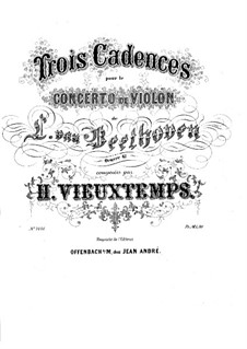 Concerto for Violin and Orchestra in D Major, Op.61: Three Cadenzas by H. Vieuxtemps by Ludwig van Beethoven