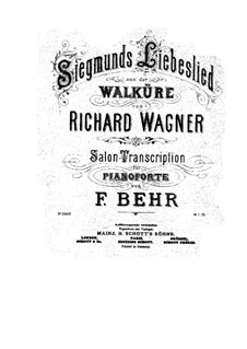 The Valkyrie , WWV 86b: Siegmund's Love Song, for piano (version by F. Behr)) by Richard Wagner