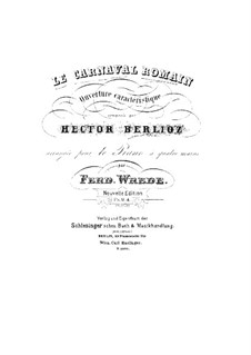Le Carnaval Romain. Overture, H.95 Op.9: For piano four hands – parts by Hector Berlioz