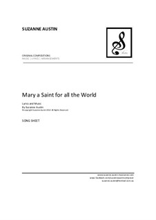 Mary a Saint for all the World (song sheet): Mary a Saint for all the World (song sheet) by Suzanne Austin