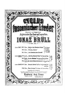 Zyklus Toskanischer Lieder, Op.22: Nr.6 Seh ich die Strasse dich kommen by Ignaz Brüll