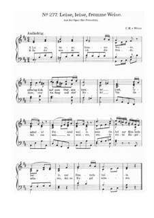 Akt II, Nr.8 Leise, leise, fromme Weise (Wie nahte mir der Schlummer): Piano score by Carl Maria von Weber