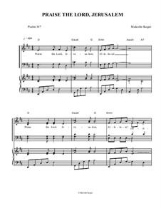 Psalm 147; Praise The Lord, Jerusalem: Psalm 147; Praise The Lord, Jerusalem by Malcolm Kogut