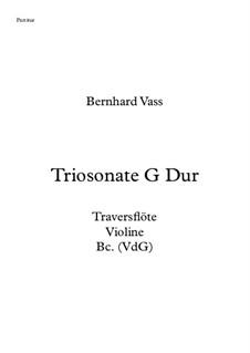 Triosonate G dur für Traversflöte, Violine und Viola da Gambia: Triosonate G dur für Traversflöte, Violine und Viola da Gambia by Bernhard Vass