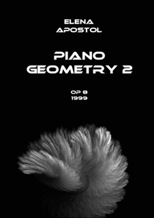 Piano geometry No.2, Op.8: Piano geometry No.2 by Elena Apostol
