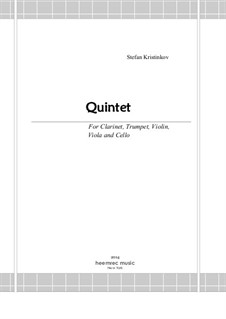 Quintet for Clarinet, Trumpet, Violin, Viola and Cello: Quintet for Clarinet, Trumpet, Violin, Viola and Cello by Stefan Kristinkov