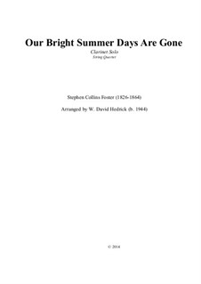 Our Bright Summer Days Are Gone (Clarinet, Strings): Our Bright Summer Days Are Gone (Clarinet, Strings) by Stephen Collins Foster