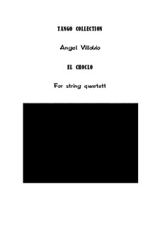 El Choclo: For string quartet by Ángel Gregorio Villoldo