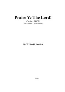 Praise Ye The Lord!: Praise Ye The Lord! by William Hedrick