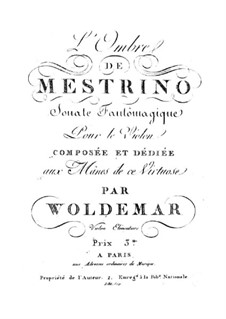 Trois sonates fantômagiques pour le violon: No.1 L'Ombre de Mestrino by Michael Woldemar