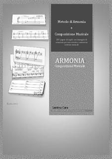 Metodo di Armonia e Composizione Musicale, IT: Metodo di Armonia e Composizione Musicale, IT by Santino Cara