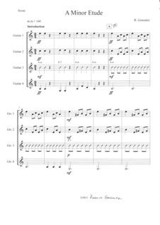 A Minor Etude for Guitar Quartet: A Minor Etude for Guitar Quartet by Rodolfo Gonzalez