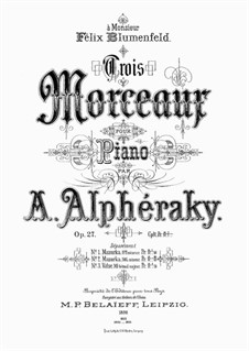 Trois Morceaux, Op.27: For a single performer by Achilles Alferaki