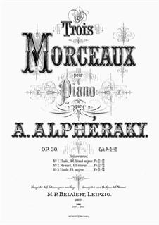 Trois Morceaux, Op.30: Complete set by Achilles Alferaki
